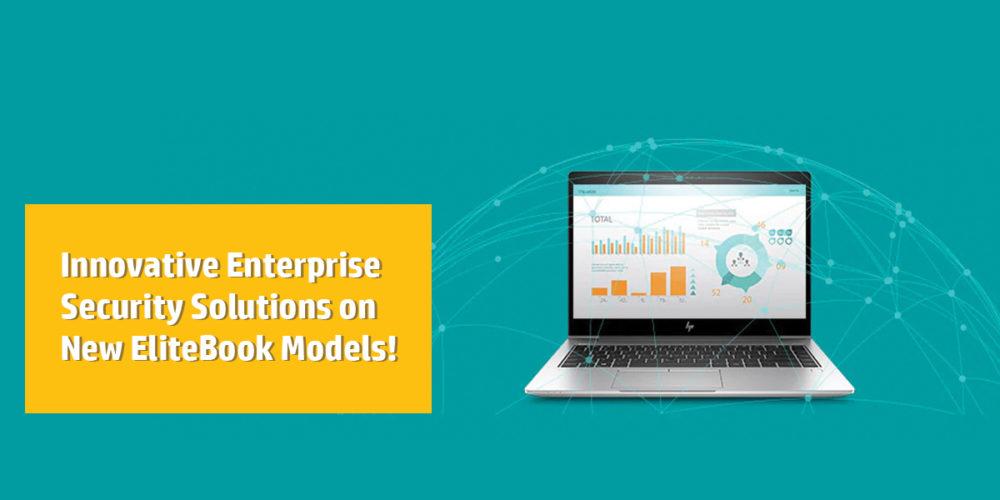 Innovative Enterprise Security Solutions On New EliteBook Models!