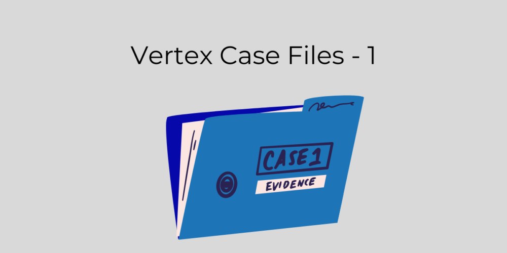 Vertex Case Files – Solving Performance & Agility Challeneges