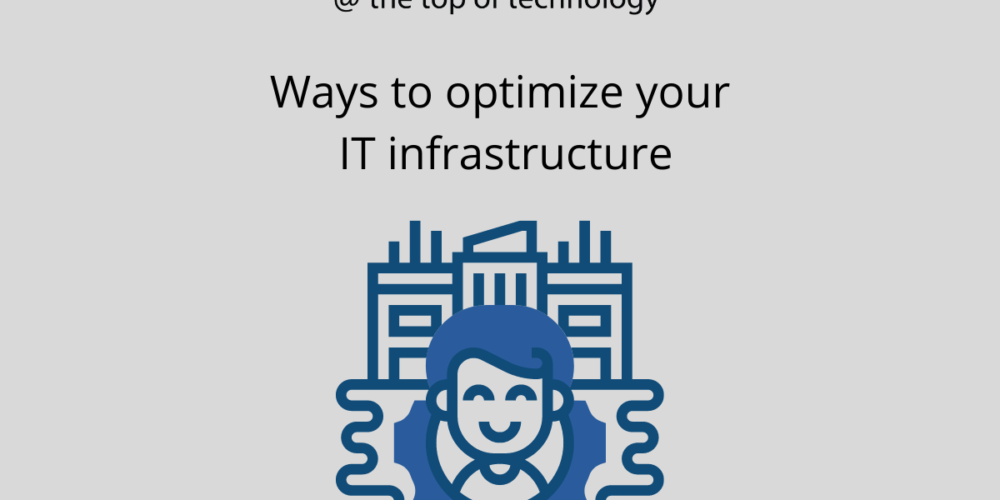 Steps To Optimize Your IT Infrastructure